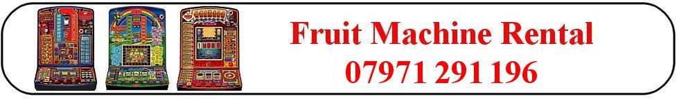 fruit machine rental